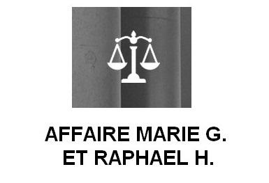 AFFAIRE MARIE G. ET RAPHAEL H.